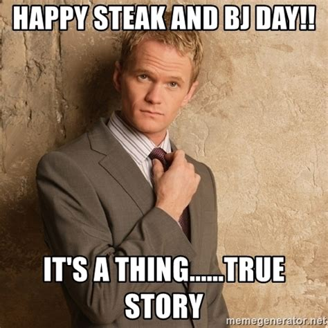 Steak And Bj Meme - happy steak and bj day it s a thing true story