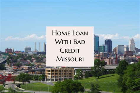 house loan no credit home loan with bad credit missouri with no lender overlays