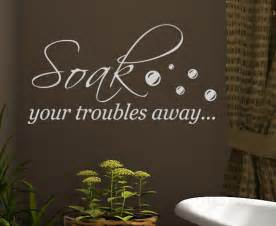 wall decal sticker quote vinyl art letter soak your troubles away fine bathroom ensuite stickers quotes