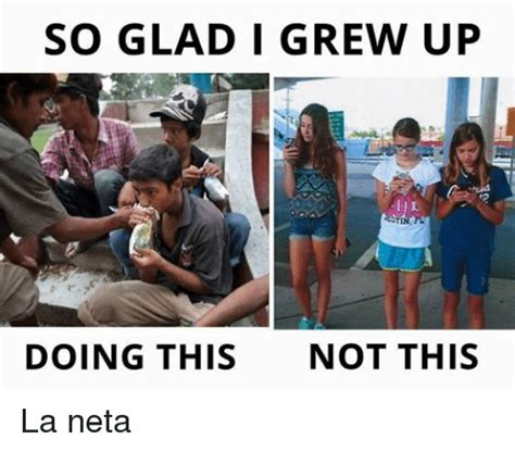 Neta Meme - so glad i grew up doing this not this la neta ups meme