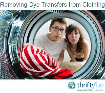 removing dye transfers from clothing stains make your own and tech