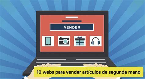 paginas para vender muebles de segunda mano los 10 mejores sitios para vender cosas de segunda mano en