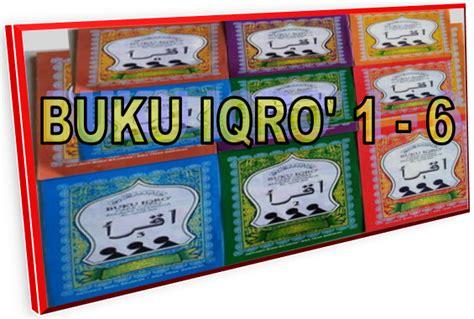Buku Iqro Jilid 1 buku iqro 1 6 lengkap penggunaannya sd