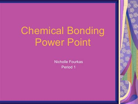 bonding in chemicals vels ppt chemical bonding power point