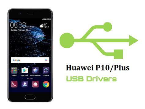 huawei mobile driver huawei p10 plus usb drivers for windows and mac