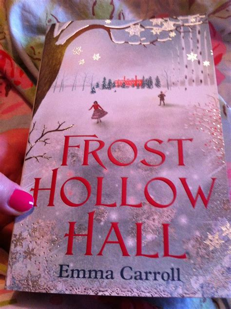 frost hollow hall 0571295444 edel s book beauty life blog frost hollow hall by emma carroll review