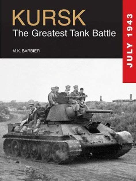 libro the tank book the kursk the greatest tank battle by m k barbier hardcover barnes noble 174