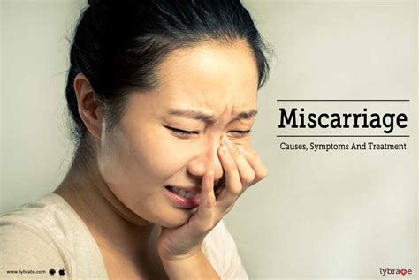miscarriage causes symptoms and treatment by dr