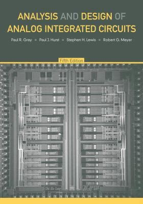 analysis and design of analog integrated circuits by razavi analysis and design of analog integrated circuits 5th edition by paul r gray paul j hurst