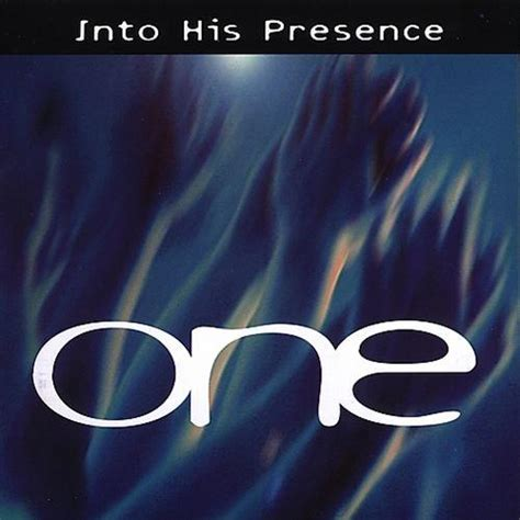 Into His Presence into his presence one various artists compilations