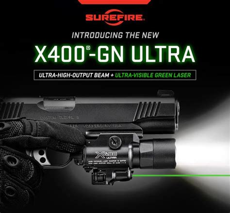 surefire x400 ultra surefire x400 ultra with green laser now available