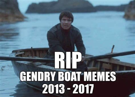 Rip Meme - rip gendry boat memes game of thrones know your meme