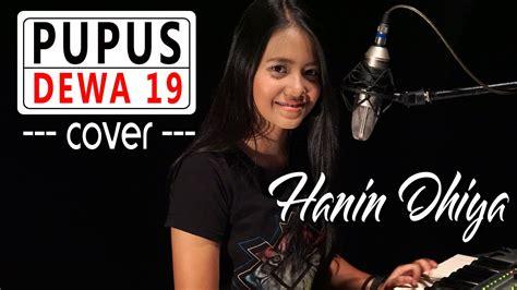 download mp3 hanin dhiya cinta dan rahasia pupus dewa 19 cover by hanin dhiya chords chordify