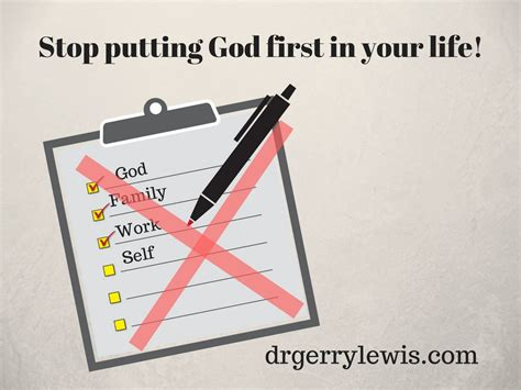 putting god first place in your life a mistake you don t stop putting god first in your life dr gerry lewis