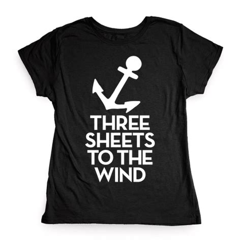 three sheets to the wind one s quest for the meaning of books three sheets to the wind t shirt human