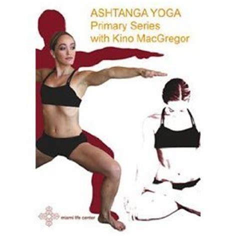 ashtanga yoga tutorial with kino yoga tree ashtanga yoga primary series with kino macgregor