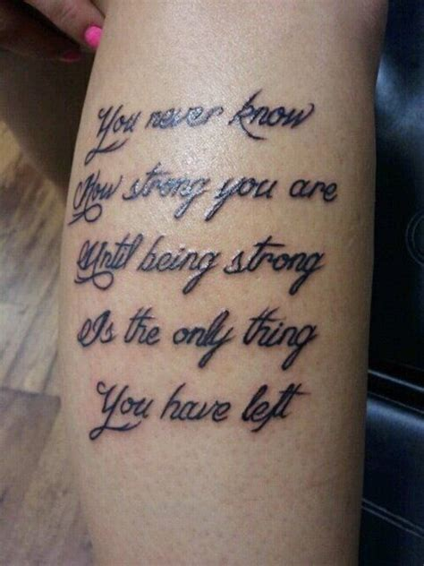 only you tattoo you never how strong you are until being strong is