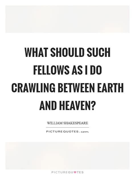crawling between heaven and earth fortune s fool volume 4 books what should such fellows as i do crawling between earth