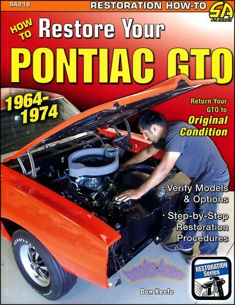 books on how cars work 1964 pontiac gto transmission control pontiac gto restoration manual how to restore book keefe ebay