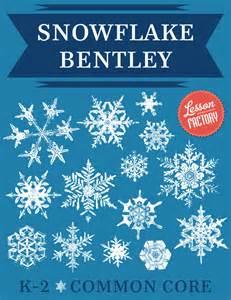 Snowflake Bentley Summary Snowflake Bentley The Who Loved Snowflakes A Mini