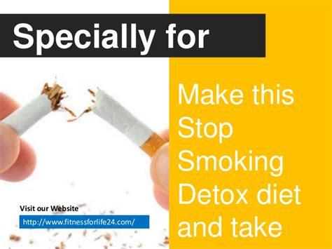 Ways To Detox Your From Nicotine by Make This Stop Detox Diet And Take On Empty
