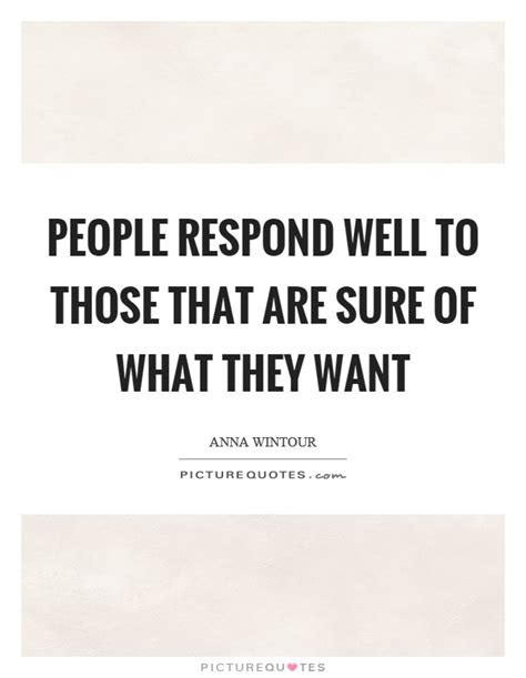 Responds To Those Pictures by Respond Well To Those That Are Sure Of What They