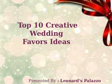 Creative Giveaways Ideas - top 10 creative wedding favors ideas