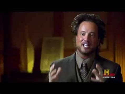 History Channel Guy Meme - aliens meme youtube
