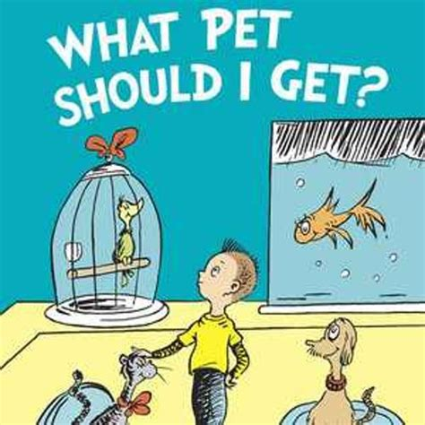 what should i get new dr seuss book what pet should i get 1st in 25 years is coming soon check out