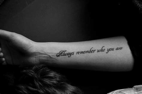 remember who you are tattoo quot always remember who you are quot quote on arm