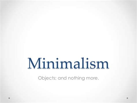 what is minimalism minimalism powerpoint full