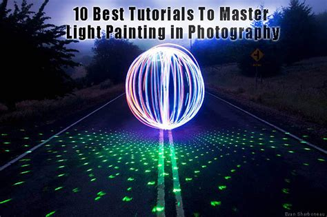 tutorial light painting photography 10 best tutorials to master light painting in photography
