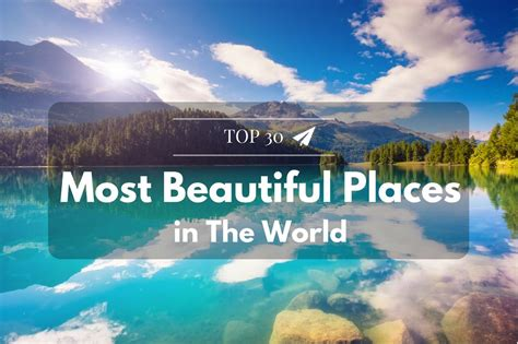 the 30 most beautiful places in the world sky we fly