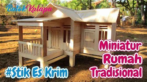 Jual Miniatur Rumah Stik Es Krim by Kerajinan Tangan Stik Es Krim Cara Membuat Miniatur