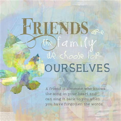 A Friend Of The Family by Quotes Friends Are The Family We Choose Quotesgram