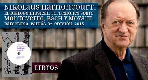 libro dilogos sobre mozart nikolaus harnoncourt el di 225 logo musical reflexiones sobre monteverdi bach y mozart barcelona
