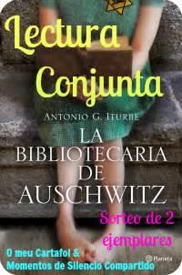 libro la bibliotecaria de auschwitz libros y excursiones lectura conjunta y sorteo de quot la bibliotecaria de auschwitz quot