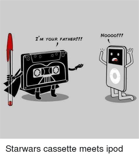 Ipod Meme - i m your father miiin noooo starwars cassette meets