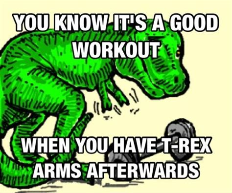 T Rex Arms Meme - t rex arms me after saturday s workout other