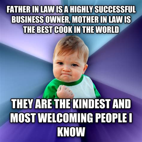 Father In Law Meme - livememe com success kid