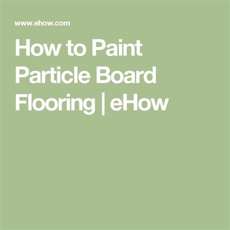 How To Clean Particle Board Cabinets by The 25 Best Ideas About Paint Particle Board On