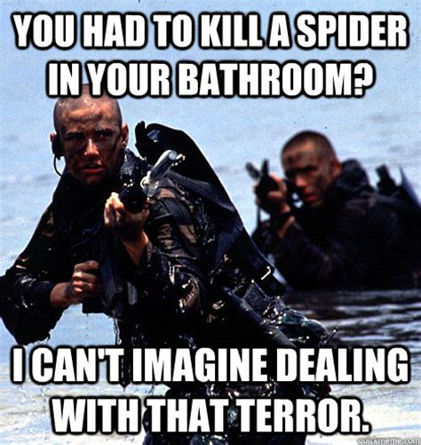 Shower Spider Meme - you had to kill a spider in your bathroom i can t imagine
