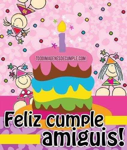 imagenes de cumpleaños para in amigo 17 best images about cumplea 241 os on pinterest amigos