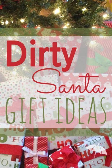 dirty santa gift ideas santa gifts santa and gift