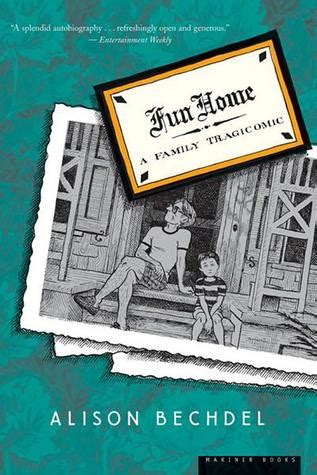 libro fun home a family fun home a family tragicomic by alison bechdel reviews discussion bookclubs lists
