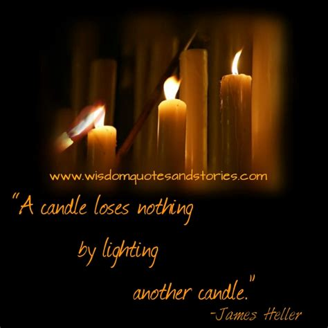 A Candle Loses Nothing By Lighting Another Candle A Candle Loses Nothing Wisdom Quotes Amp Stories