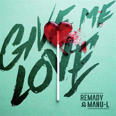 Give Me In L by Give Me Song By Manu L And Remady From Give Me