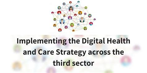 Mba Strategy Management For Third Sector by Implementing The Digital Health And Care Strategy Across
