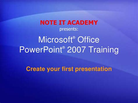 design microsoft powerpoint 2007 microsoft powerpoint 2007 create your first presentation