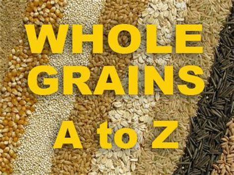 whole grains a z healthy heroes oldways